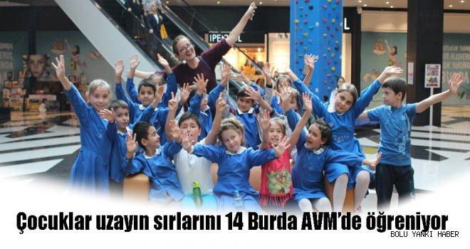Çocuklar uzayın sırlarını 14 Burda AVM'de öğreniyor.