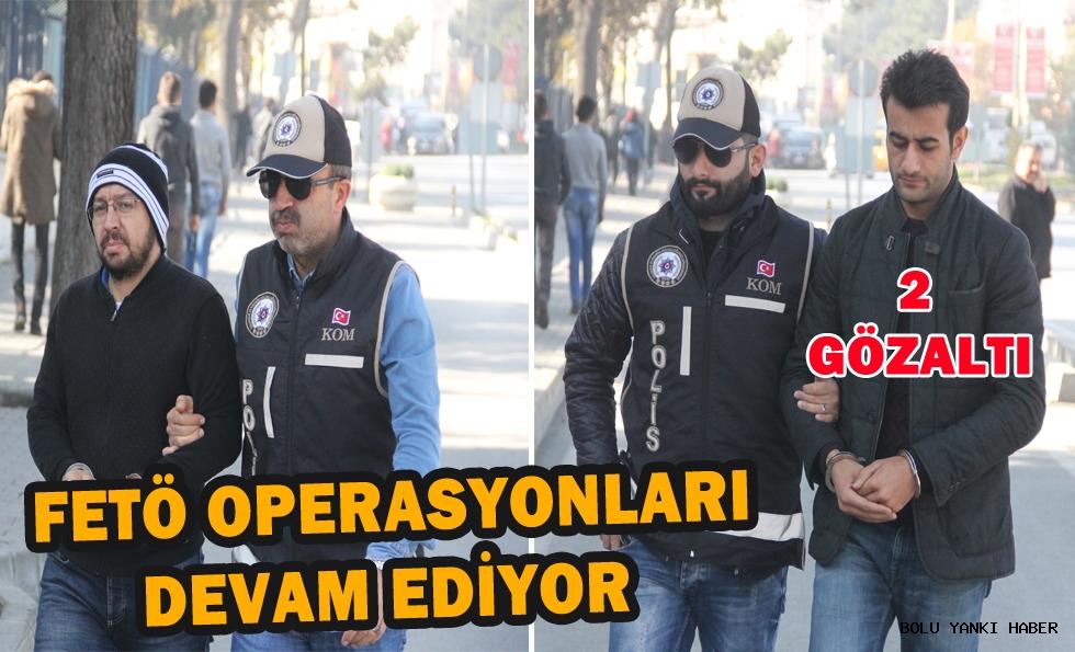 FETÖ operasyonları devam ediyor: 2 gözaltı