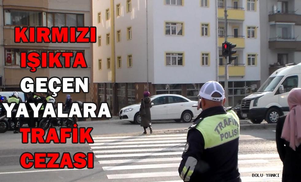 Kırmızı ışıkta geçen yayalara trafik cezası