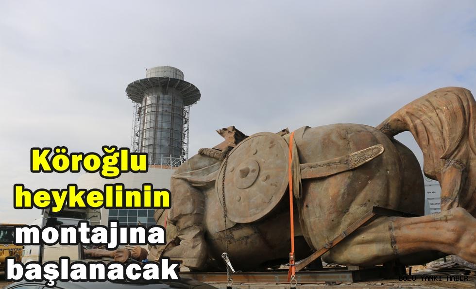 Köroğlu heykelinin montajına başlanacak
