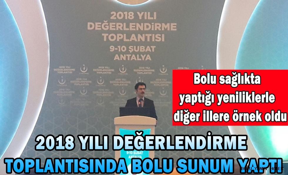 2018 YILI DEĞERLENDİRME TOPLANTISINDA BOLU SUNUM YAPTI