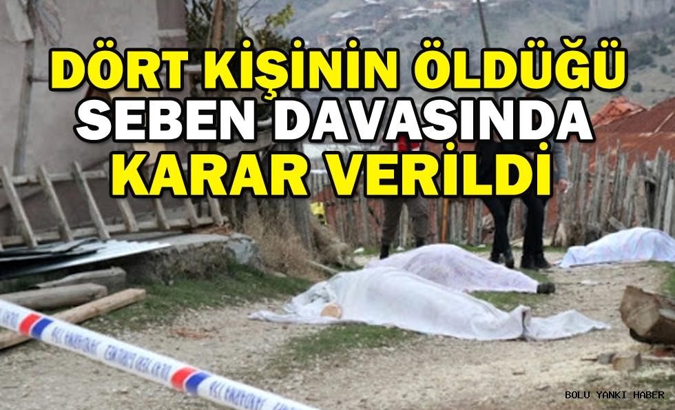 4 kişinin öldüğü Seben davasında karar verildi