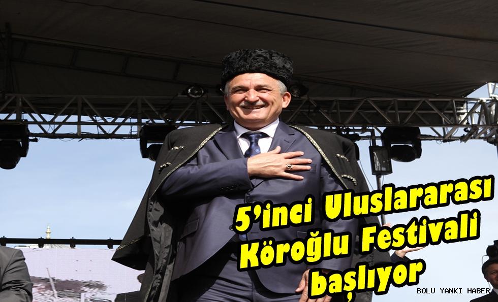 5'inci Uluslararası Köroğlu Festivali başlıyor