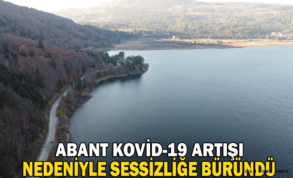 Abant Kovid-19 artışı nedeniyle sessizliğe büründü