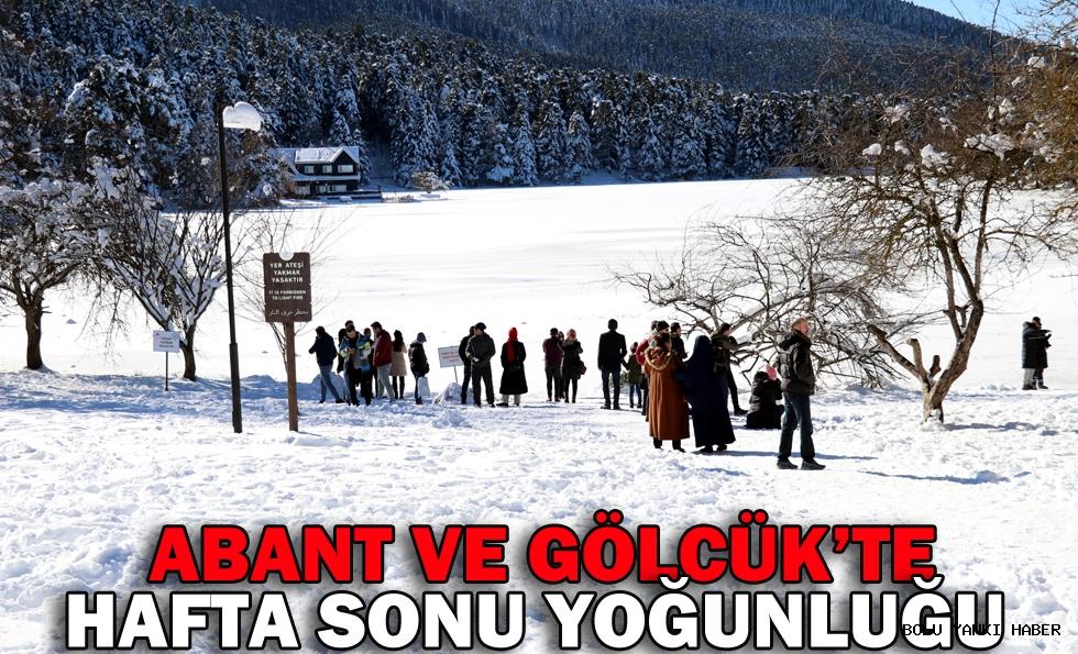 ABANT VE GÖLCÜK'TE HAFTA SONU YOĞUNLUĞU