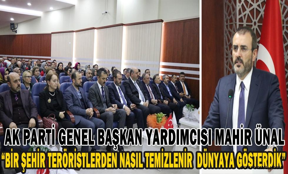 AK Parti Genel Başkan Yardımcısı Mahir Ünal, Bir şehir teröristlerden nasıl temizlenir dünyaya gösterdik