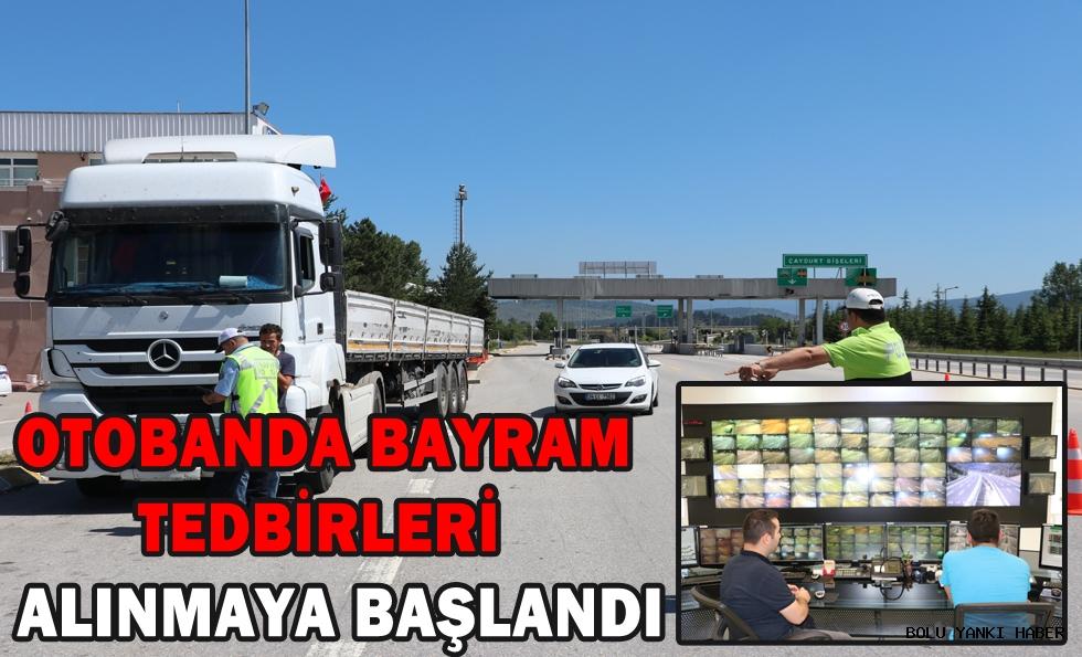 Anadolu Otoyolu'nda bayram tedbirleri alınmaya başlandı