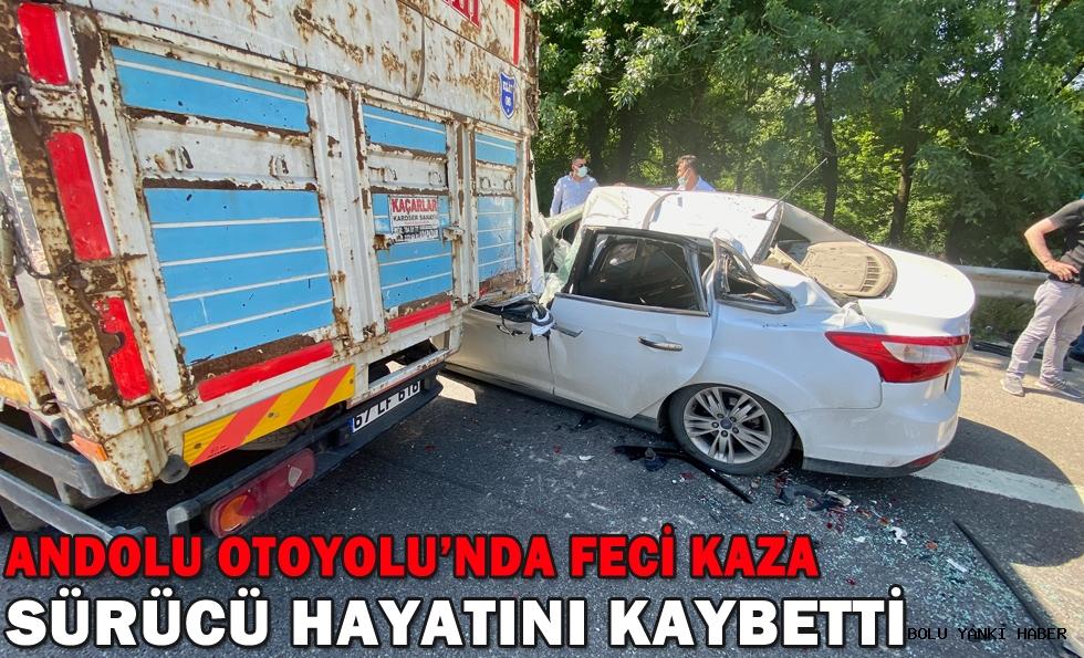 Anadolu Otoyolu'nda kamyonun altına giren otomobilin sürücüsü öldü