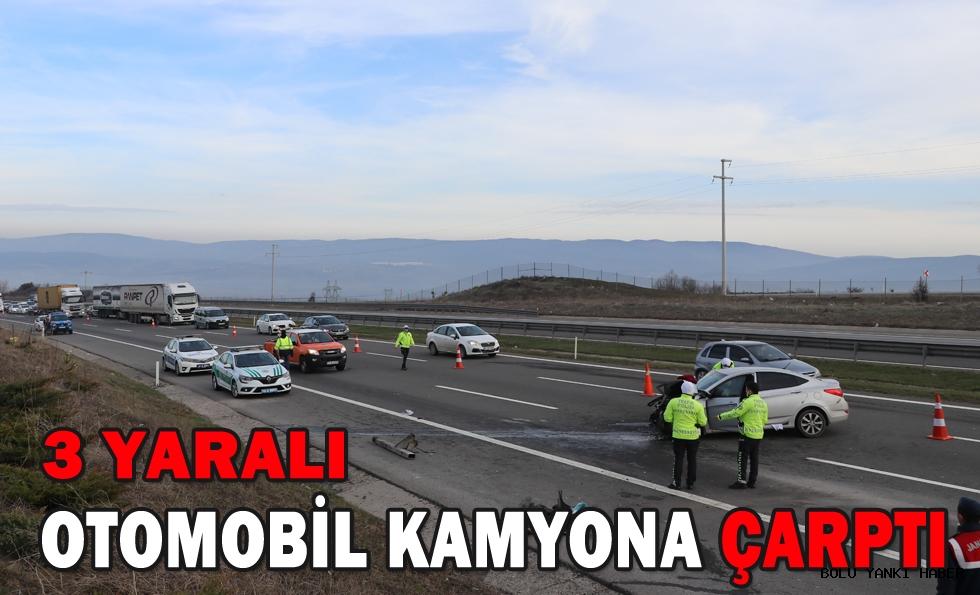 Anadolu Otoyolu'nda otomobil kamyona çarptı: 3 yaralı