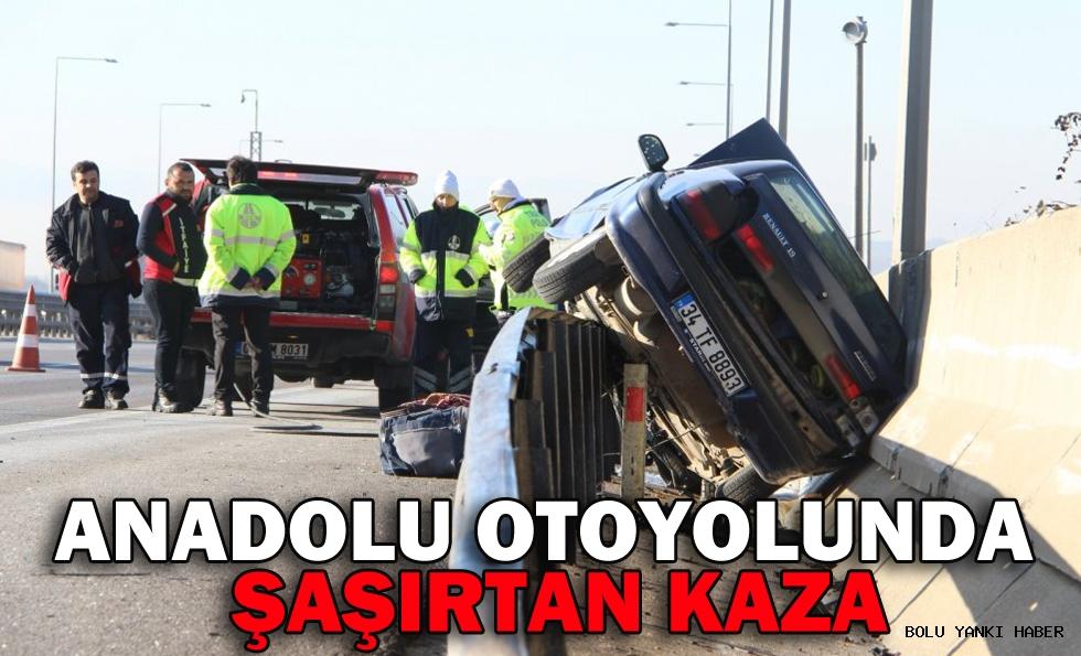 ANADOLU OTOYOLUNDA ŞAŞIRTAN KAZA