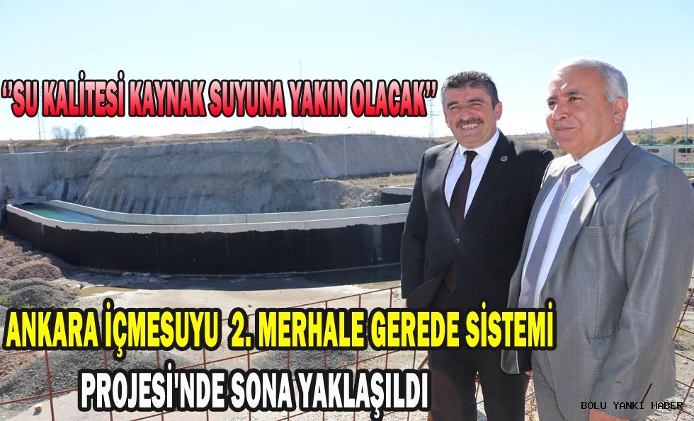 Ankara İçmesuyu 2. Merhale Gerede Sistemi Projesi'nde sona yaklaşıldı