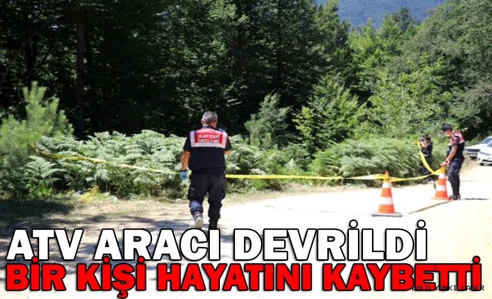 ATV ARACI DEVRİLDİ: 1 ÖLÜ