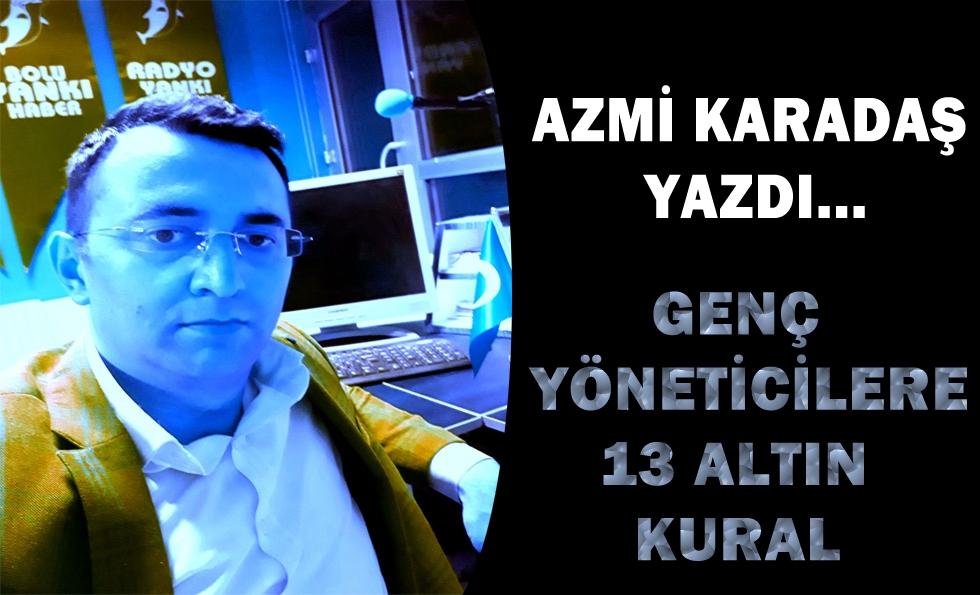 AZMİ KARADAŞ YAZDI...