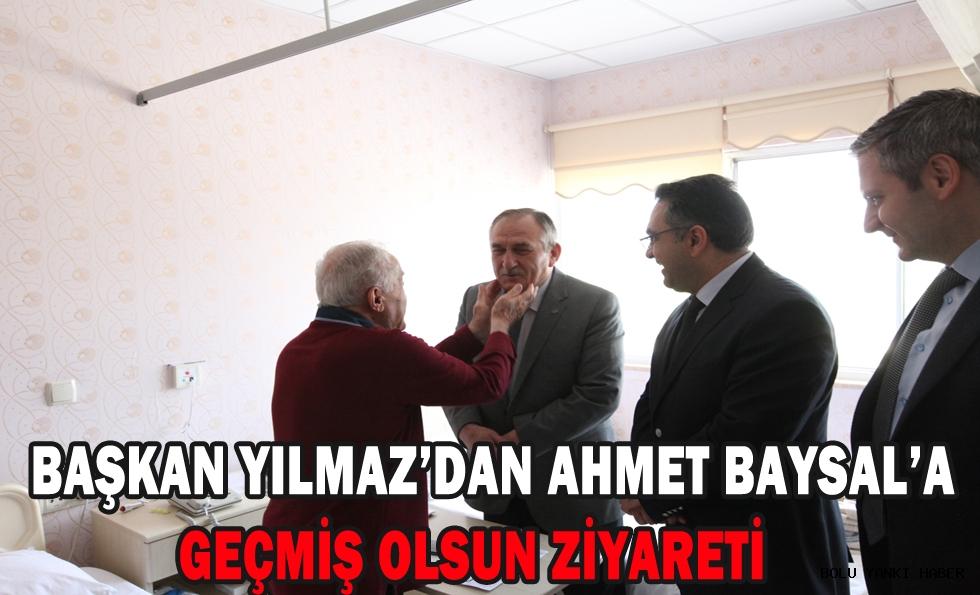 Başkan Yılmaz'dan Ahmet Baysal'a Geçmiş Olsun Ziyareti