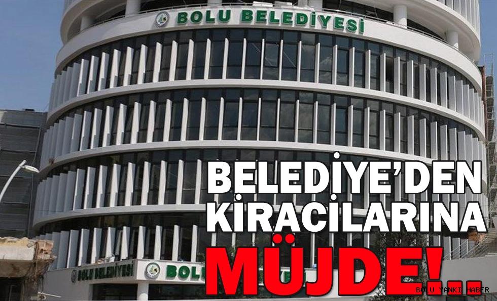 BELEDİYE'DEN KİRACILARINA MÜJDE!..