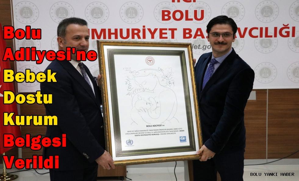 Bolu Adliyesi'ne Bebek Dostu Kurum belgesi verildi