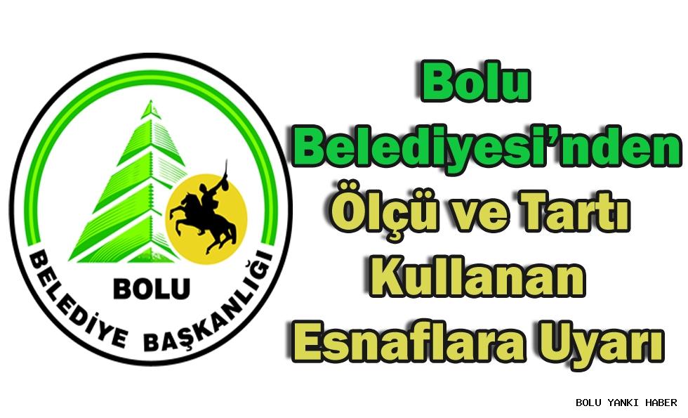 Bolu Belediyesi'nden ölçü ve tartı kullanan esnaflara uyarı...