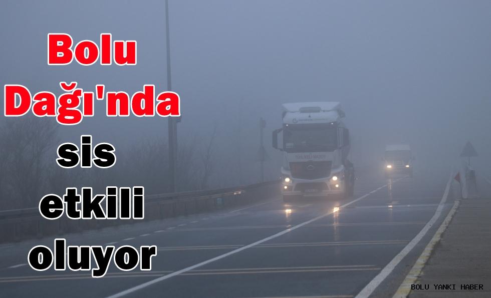 Bolu Dağı'nda sis etkili oluyor!