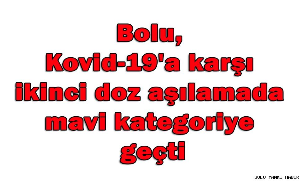 Bolu, Kovid-19'a karşı ikinci doz aşılamada mavi kategoriye geçti