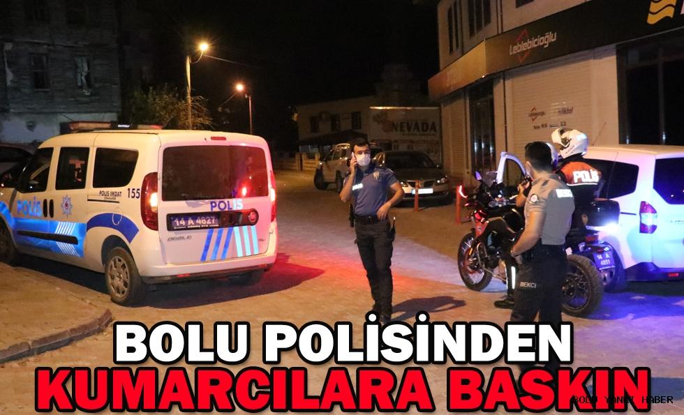 BOLU POLİSİNDEN KUMARCILARA BASKIN