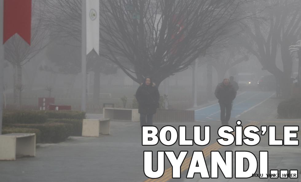 Bolu Sis'le Uyandı