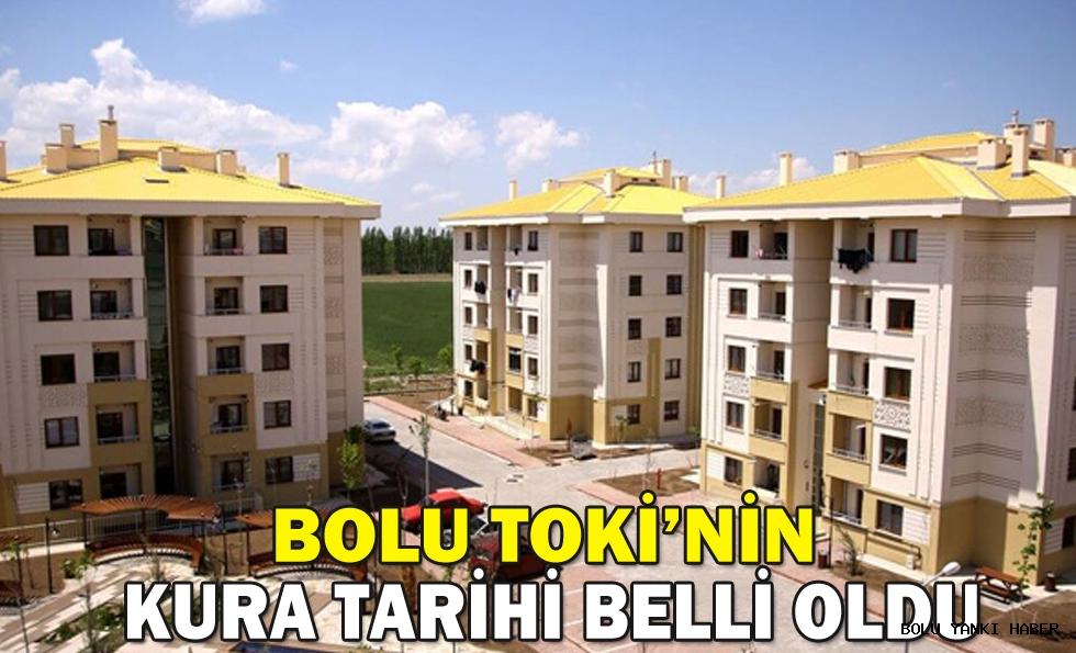 BOLU TOKİ'NİN KURA TARİHİ BELLİ OLDU