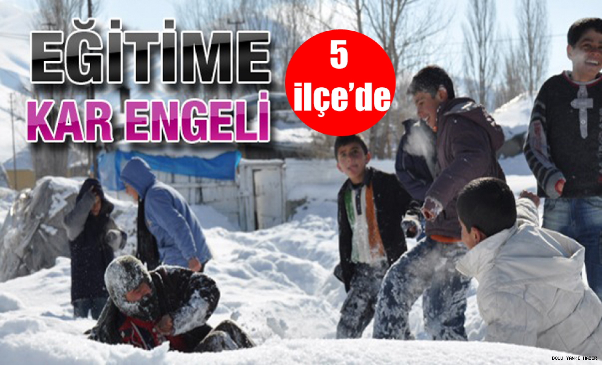 Bolu'da 5 İlçe'de Eğitime Kar Engeli