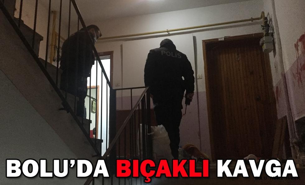 BOLU'DA BIÇAKLI KAVGA