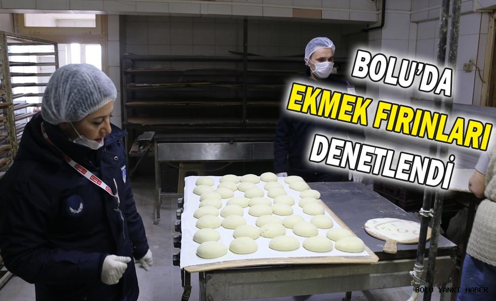 Bolu'da ekmek fırınları denetlendi