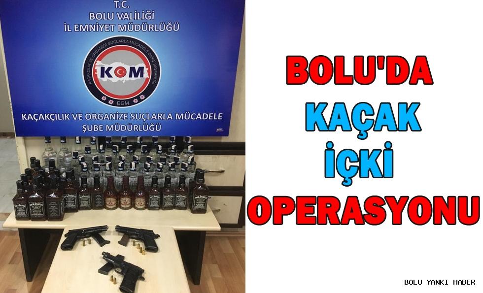 Bolu'da kaçak içki operasyonu.