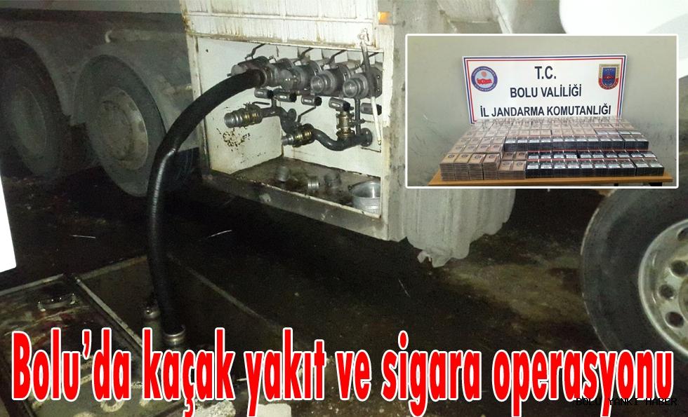 Bolu'da kaçak yakıt ve sigara operasyonu