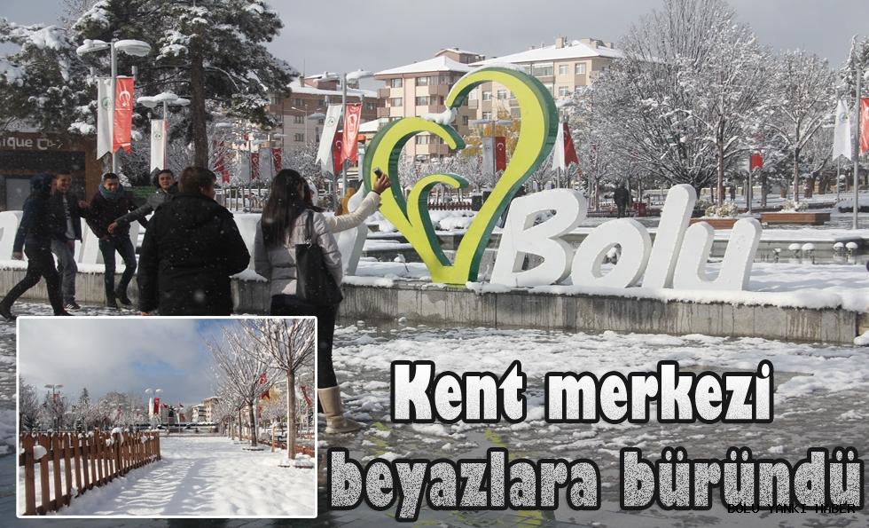 Bolu'da kent merkezi beyazlara büründü