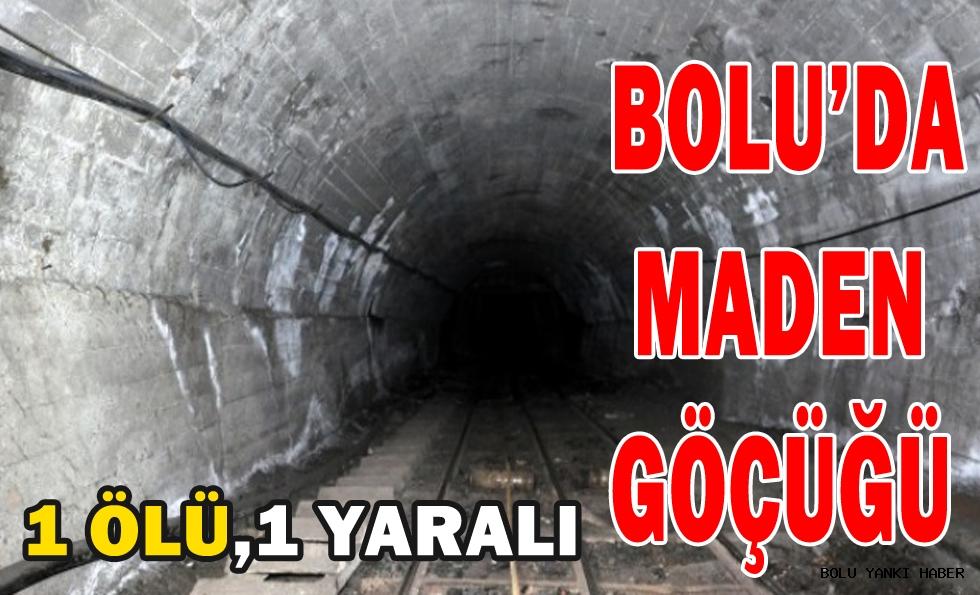 Bolu'da maden göçüğü;1 ölü,1 yaralı