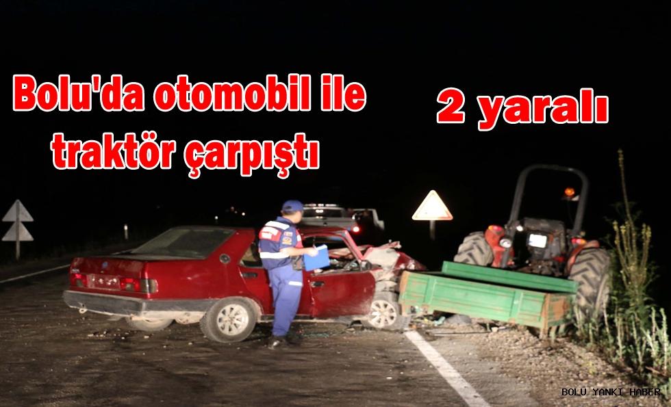 Bolu'da otomobil ile traktör çarpıştı: 2 yaralı