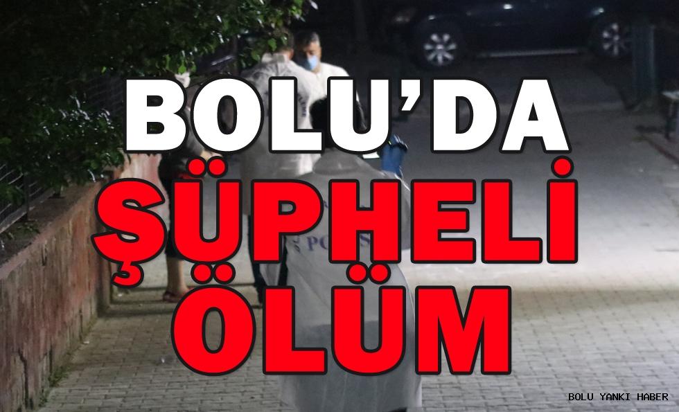 Bolu'da şüpheli ölüm