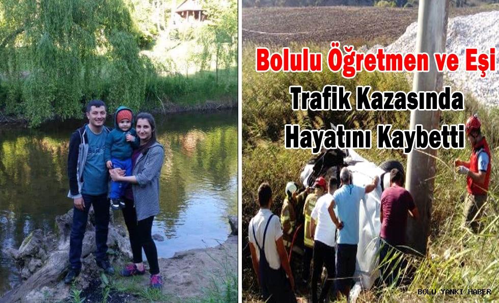 Bolulu öğretmen ve Eşi Trafik Kazasında Hayatını Kaybetti
