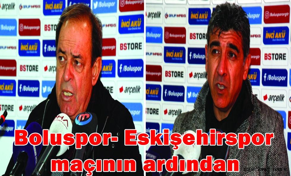 Boluspor- Eskişehirspor maçının ardından