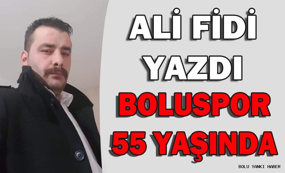 BOLUSPOR 55 YAŞINDA