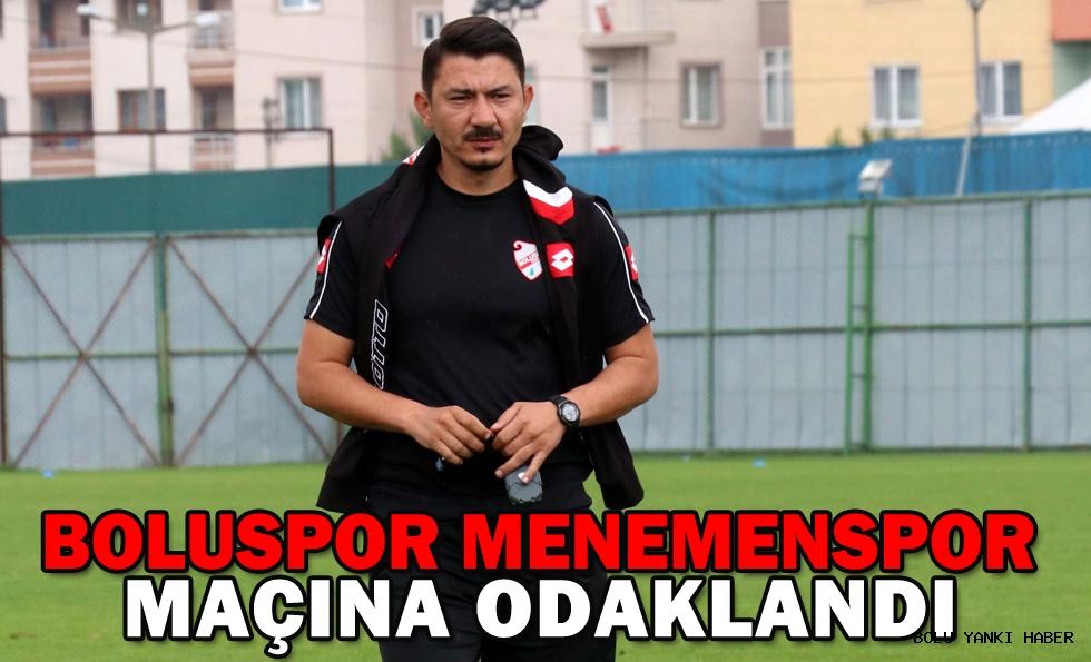 Boluspor, Menemenspor maçına odaklandı