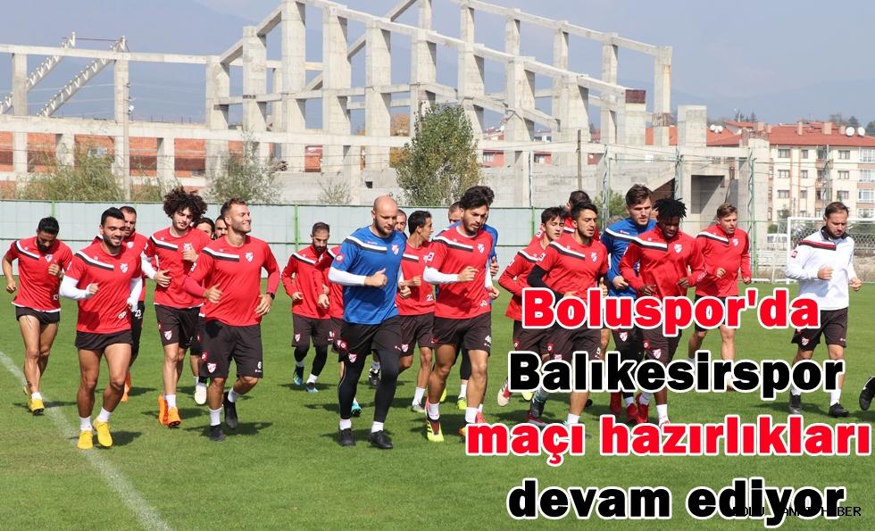 Boluspor'da Balıkesirspor  maçı hazırlıkları devam ediyor