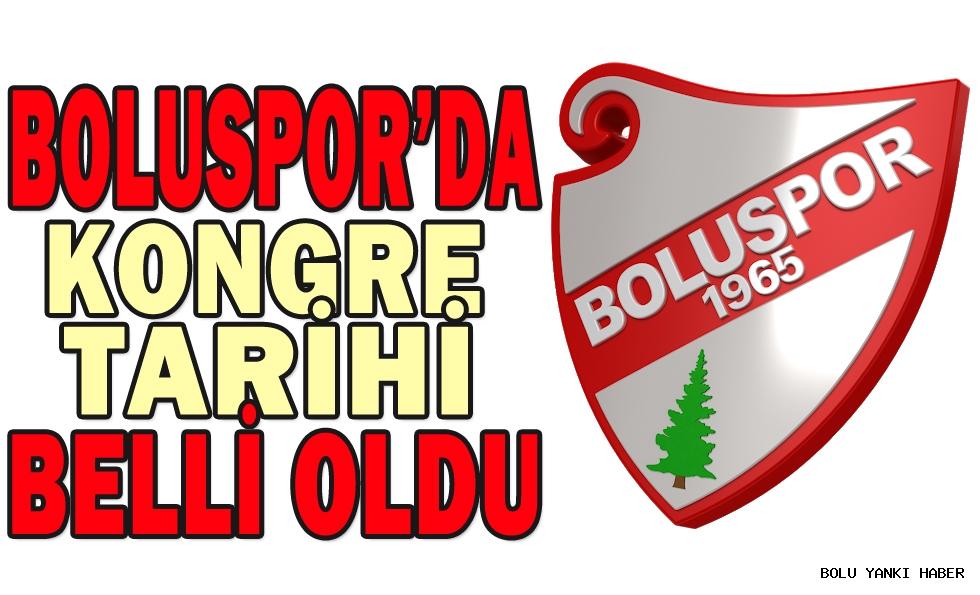 BOLUSPOR'DA KONGRE TARİHİ BELLİ OLDU