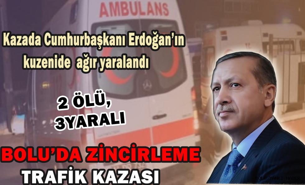 Cumhurbaşkanı Erdoğan'ın Kuzeni Bolu'daki Kazada Ağır Yaralandı