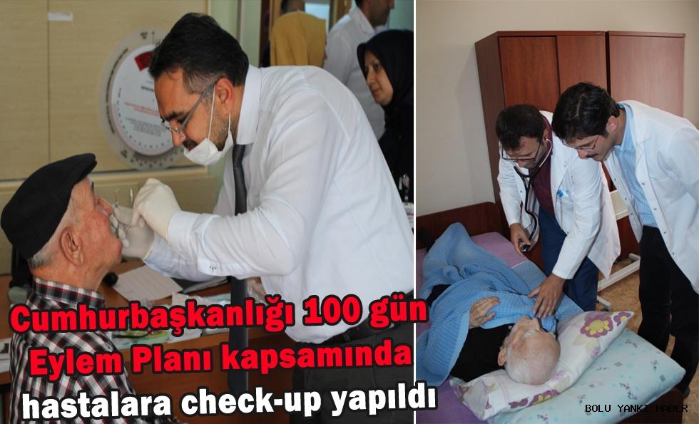 Cumhurbaşkanlığı 100 gün Eylem Planı kapsamında hastalara check-up yapıldı