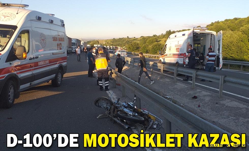 D-100'DE MOTOSİKLET KAZASI