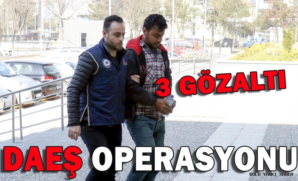 DAEŞ operasyonu: 3 gözaltı