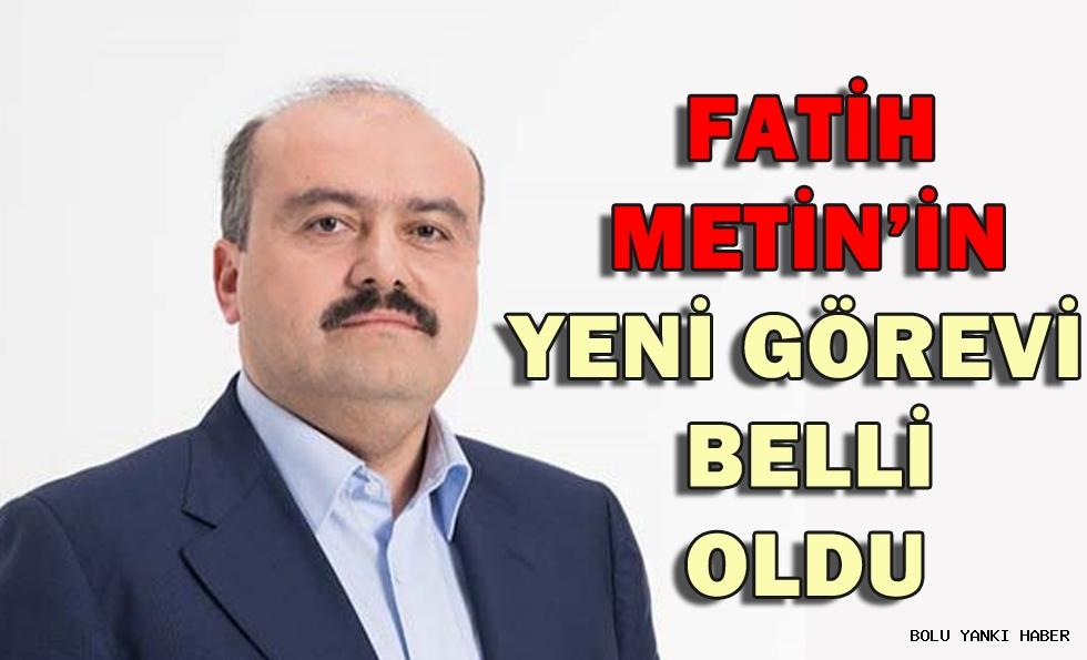 Fatih Metin'in yeni görevi belli oldu