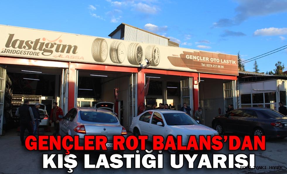 GENÇLER ROT BALANS'DAN KIŞ LASTİĞİ UYARISI