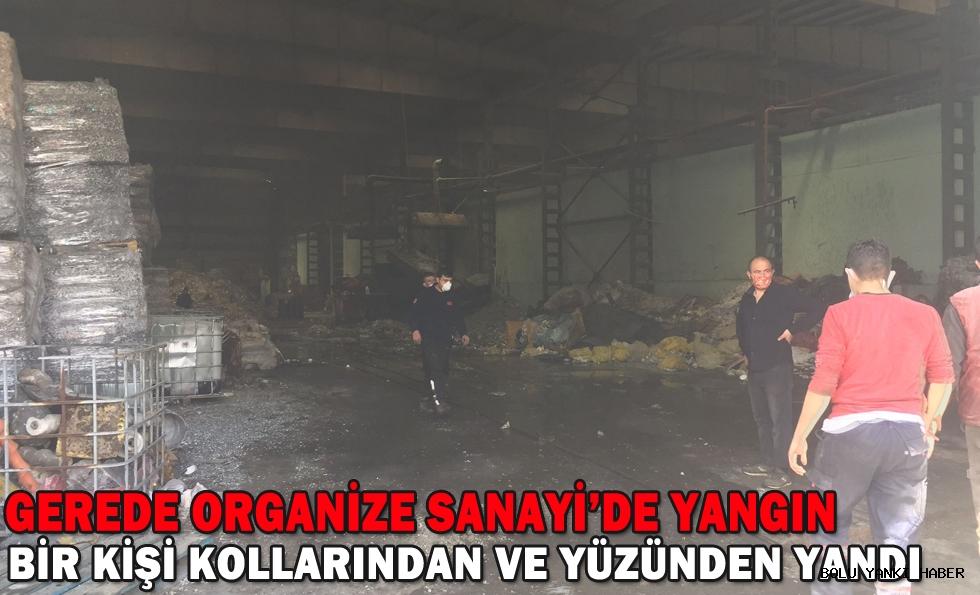 GEREDE ORGANİZE SANAYİ'DE YANGIN