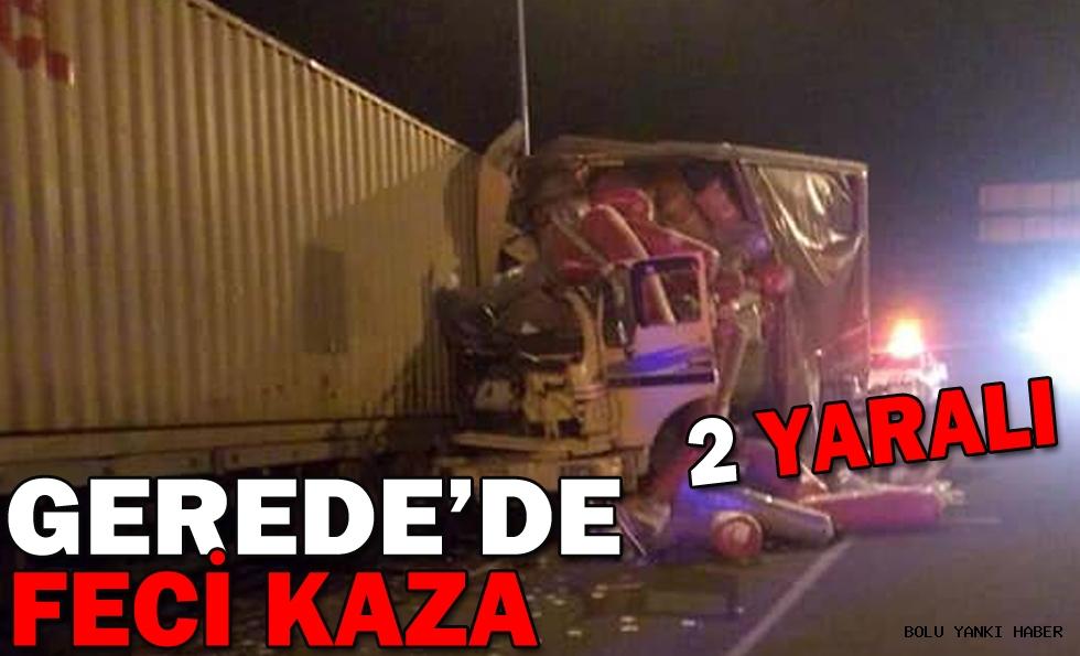 Gerede'de kamyon tıra çarptı: 2 yaralı