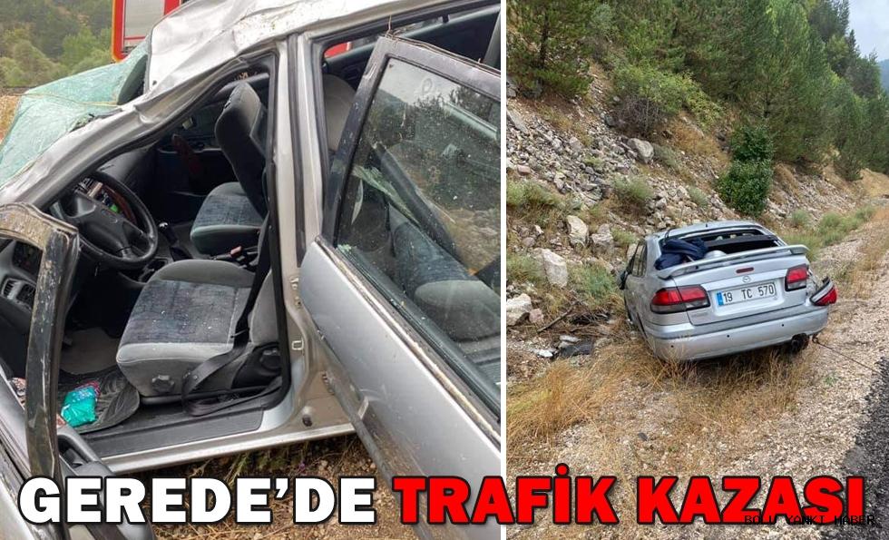 GEREDE'DE TRAFİK KAZASI